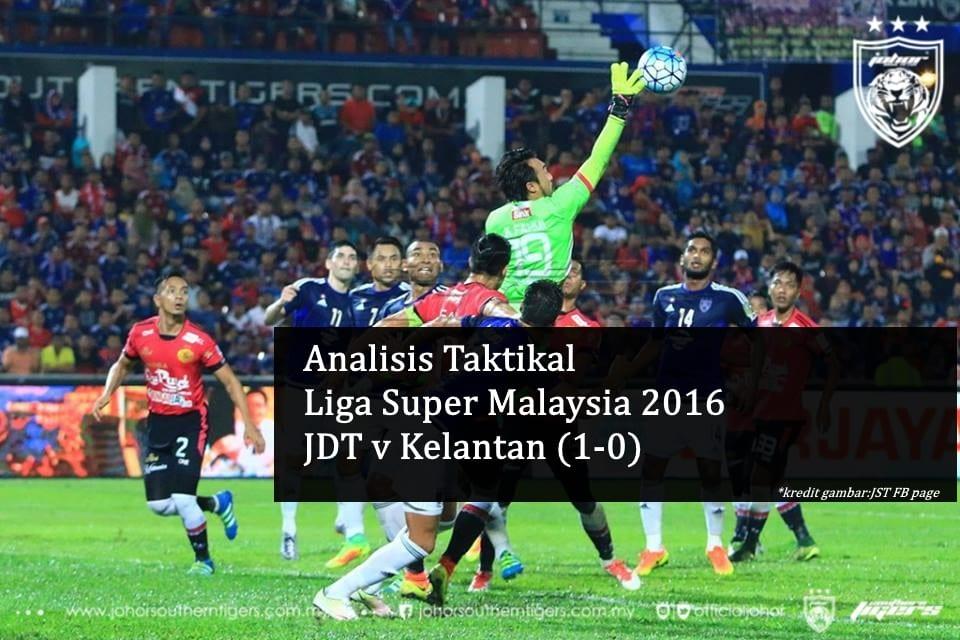 Analisis Taktikal Liga Super 2016 - JDT v Kelantan (1-0); Eksperimen Berani  ...