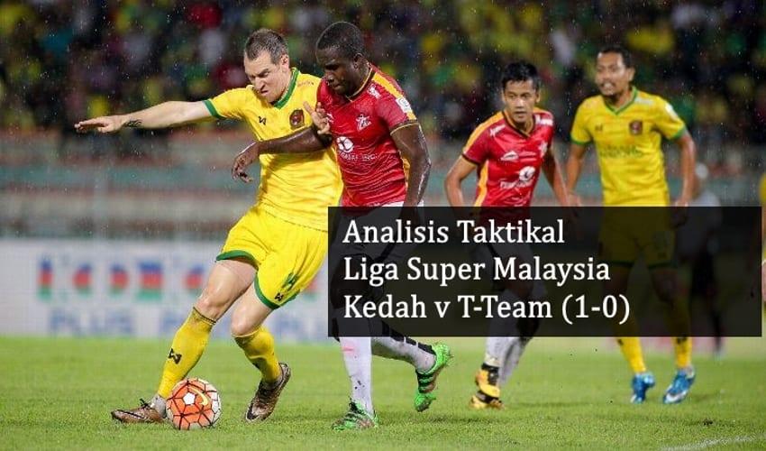 Analisis Taktikal Liga Super 2016: Kedah v T-Team (1-0) Pertarungan Sukar Di  ...