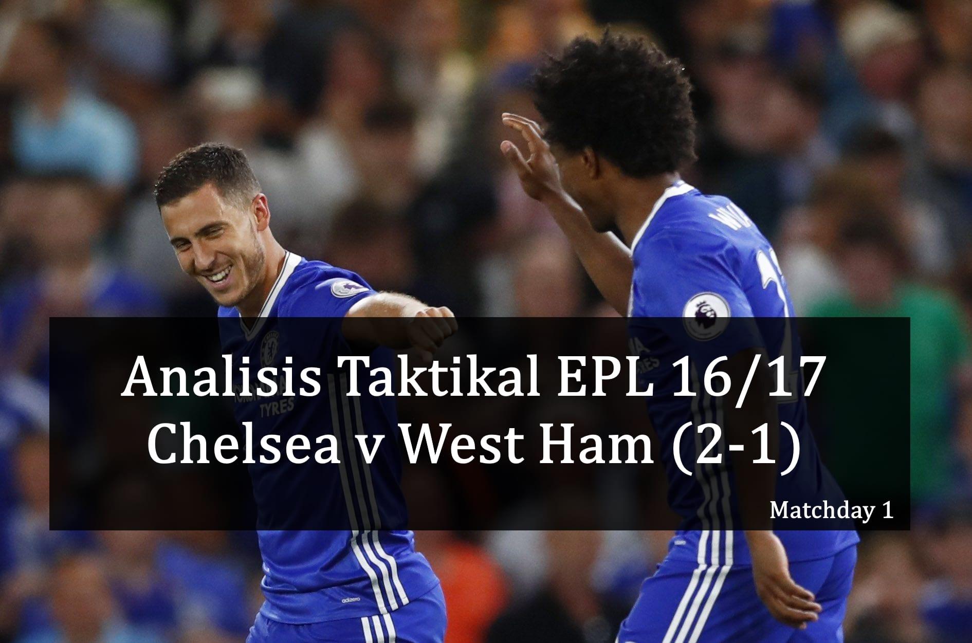 Analisis Taktikal EPL 16/17: Chelsea v West Ham (2-1) Perubahan Taktikal Kepada  ...