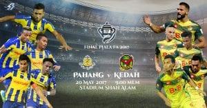 KEMASKINI TERKINI: Perlawanan Akhir Piala FA 2017, Pahang mln Kedah