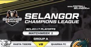 Preview & Ramalan Playoff Selangor Champions League 2017: Matchweek 1